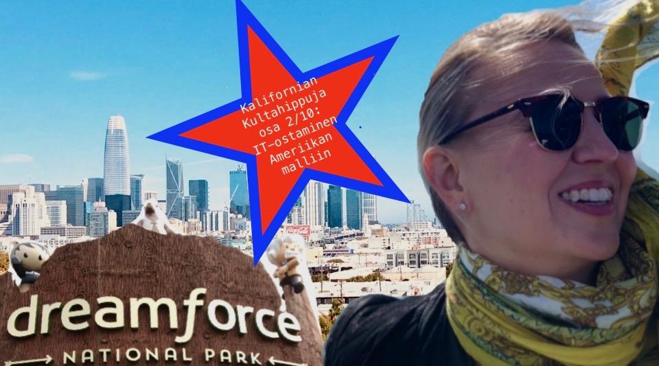 Dreamforce 2018 – blogisarja: Kymmenen kultahippua Kaliforniasta 2/10